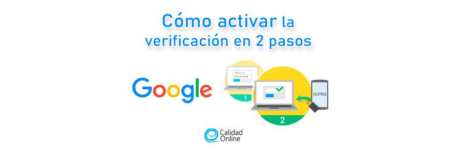 Activar verificación en dos pasos de Google