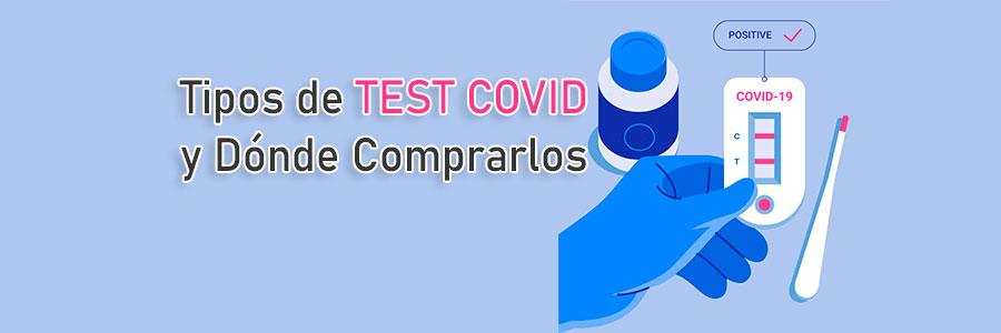 Tipos de TEST Covid y dónde comprarlos
